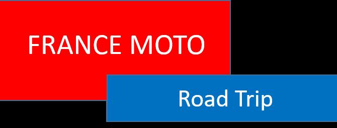 FRANCE MOTO ROAD TRIP